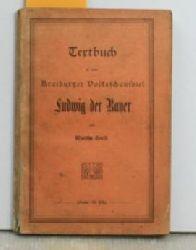 Greif, Martin  Ludwig der Bayer oder der Streit von Mühldorf. Vaterländisches Schauspiel in fünf Akten. Zweite, ,durchgesehene Auflage.