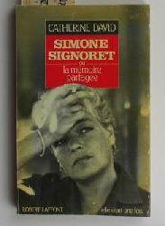 David, Catherine  Simone Signoret ou la mémoire partagée. Avec 8 illustrations planches. ,(=elle était une fois).