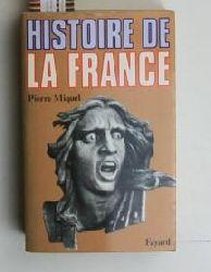 Miquel, Pierre  Histoire de la France