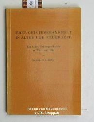 Adam, Hermann August  Über Geisteskrankheit in alter und neuer Zeit,Ein Stück Kulturgeschichte in Wort und Bild. Mit 96 Abbildungen.