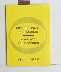 Entfernungs-Ephemeride,1881 - 1970 = Distance-ephemeris = Distance-ephémérides.