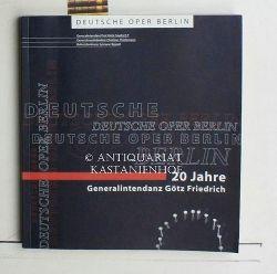 Deutsche Oper Berlin (Hrsg.)  Deutsche Oper Berlin,20 Jahre Generalintendanz Götz Friedrich. Redaktion: Karin Heckermann.