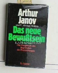 Janov, Arthur ; Holden, E. Michael  Das  neue Bewusstsein,Das Hauptwerk des Begründers der Primärtherapie. Aus dem Amerikanischen von Monika Kruttke