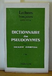 Coston, Henry  Dictionnaire des Pseudonymes;Tome II.,(= Lectures francaises numèro special Dècembre 1969).