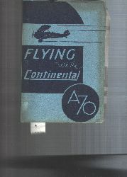 .  Flying with the Continental A 70 Engine  Helpful Suggestions to the Op