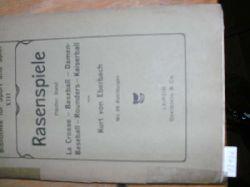 """Eberbach K von""  ""Rasenspiele 5. Bd.  La Crosse Baseball Damen Baseball Rounders Kaiserball"""