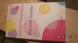 Bielenstein Daniel  Max und Isabelle  Ein Liebesroman