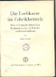 Rudolf Boesel  Die Lochkarte im Fabrikbetrieb  Rationalisierung des industriellen Rechnungswesens mit Hilfe des Lochkartenverfahrens