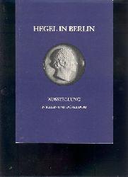 """"""".""""""  ""Hegel in Berlin  Preussische Kulturpolitik und idealistische Ästhetik  Zum 150. Todestag des Philosophen"""