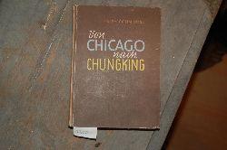 """""""Ross C.R.""""  """"Von Chicago nach Chungking"""""""