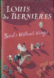 Bernières, Louis de  Birds Without Wings.