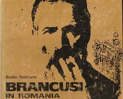 Brezianu, Barbu  Brancusi in Romania. [Translated by Delia Razdolescu and Ilie Marcu]. Mit Verfasserwidmung.