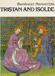 Bise, Gabriel  Tristan and Isolde. From a manuscript of The Romance of Tristan (15th century). Introduction by Dagmar Thoss. = Illuminated Manuscripts.
