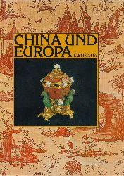 Jarry, Madeleine  China und Europa. Der Einfluss Chinas auf die angewandten Künste Europas. [Die Übersetzung aus dem Französischen besorgte Liselotte Wiesinger].