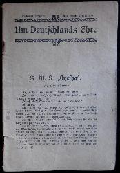Gerwig, Herbert  S. M. S. Ayesha. = Um Deutschlands Ehre.