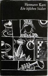 Kant, Hermann  Ein bißchen Südsee. [Krönungstag. Ein bißchen Südsee. Mitten im kalten Winter. Im Walfisch. Die Trompete. Kleine Schachgeschichte. Das Kennwort. Auf einer Straße. Krankenbesuch. Die Werbung. Gold.].