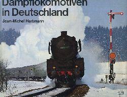Hartmann, Jean-Michel  Dampflokomotiven in Deutschland. Mit 116 Abbildungen. [Einleitung und Bildtexte übersetzt von Karl-Ernst Maedel].