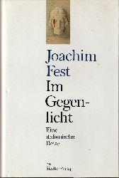 Fest, Joachim  Im Gegenlicht. Eine italienische Reise.