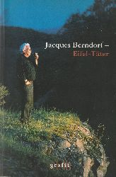 Berndorf, Jacques - Booss, Rutger (Hrsg.)  Jacques Berndorf – Eifel-Täter. Fotos von Karl Maas.
