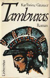 Grosser, Karlheinz  Tamburas. Roman aus den Jahren 529 bis 522 vor Christi Geburt.