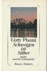 Pisani, Liaty  Schweigen ist Silber. Ogden und der Schauspieler. Roman. Aus dem Italienischen von Ulrich Hartmann.