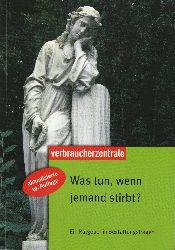 Heidepeter, Lothar  Was tun, wenn jemand stirbt? Ein Ratgeber in Bestattungsfragen.