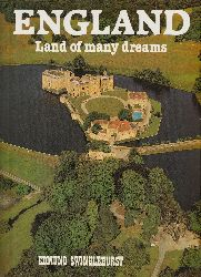 Swinglehurst, Edmund  England. Land of many dreams. Designed and Produced by Ted Smart and David Gibbon.