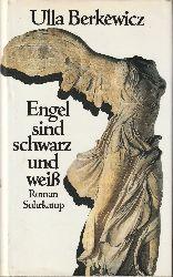 Berkéwicz, Ulla  Engel sind schwarz und weiß. Roman.