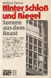 Ortner, Helmut  Hinter Schloß und Riegel. Szenen aus dem Knast. [Mit Fotos von Eckhard Stengel]. = Fischer BOOT.
