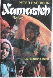 Harrison, Peter (d.i. Hans Szuszkiewicz)  Namasteh. Der Roman um die Gegenwart Indiens.