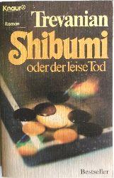 Trevanian (d.i. Rodney William Whitaker)  Shibumi oder Der leise Tod. Roman.